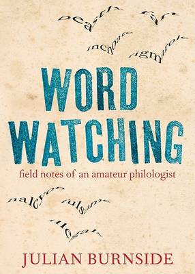Wordwatching by Julian Burnside