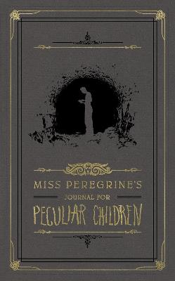 Miss Peregrine's Journal For Peculiar Children by Ransom Riggs