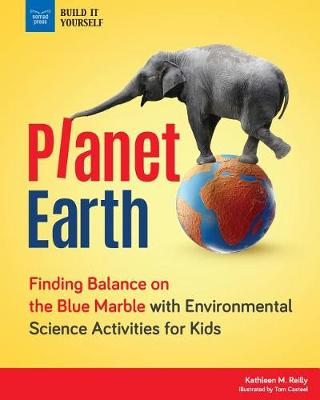 Planet Earth: Finding Balance on the Blue Marble with Environmental Science Activities for Kids book