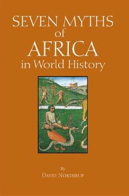 Seven Myths of Africa in World History by David Northrup