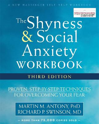 Shyness and Social Anxiety Workbook, 3rd Edition by Martin M. Antony