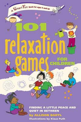 101 Relaxation Games for Children by Allison Bartl