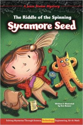 The Riddle of the Spinning Sycamore Seed by Ken Bowser