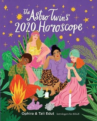 The AstroTwins' 2020 Horoscope: Your Ultimate Astrology Guide to the New Decade by Ophira Edut