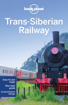 Lonely Planet Trans-Siberian Railway by Lonely Planet