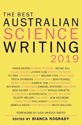 The Best Australian Science Writing 2019 by Bianca Nogrady