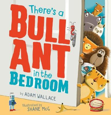 There's a Bull Ant in the Bedroom book