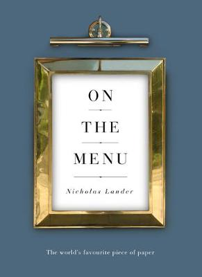 On the Menu: The world's favourite piece of paper by Nicholas Lander