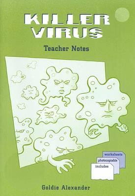 Killer Virus: Teacher's Resource Book by Goldie Alexander