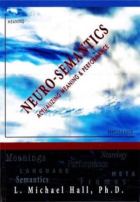 Neuro-Semantics by L. Michael Hall