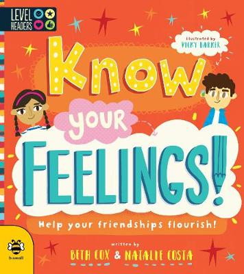 Know Your Feelings!: Help Your Friendships Flourish! by Beth Cox