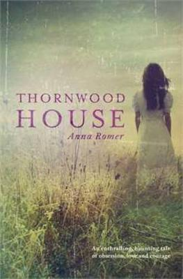 Thornwood House by Anna Romer