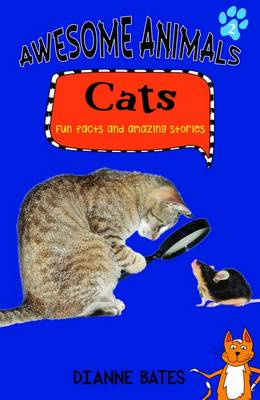 Awesome Animals: Cats by Dianne Bates