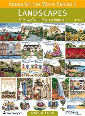Cross Stitch Motif Series 5: Landscapes by Maria Diaz