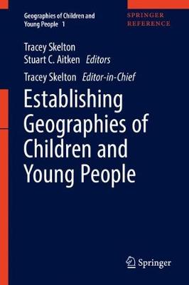 Establishing Geographies of Children and Young People by Tracey Skelton