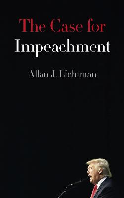 The Case for Impeachment by Allan J. Lichtman
