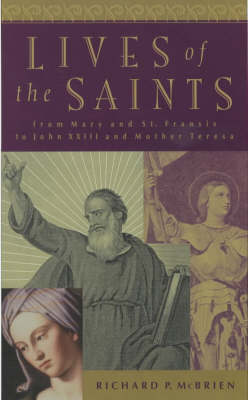 Lives of the Saints by Richard P. McBrien