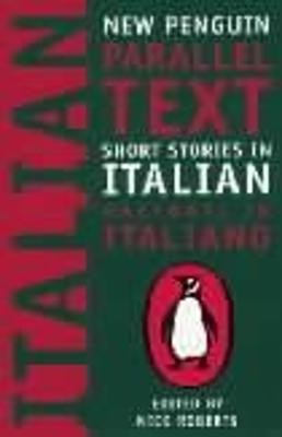 Short Stories in Italian: New Penguin Parallel Texts by Nick Roberts