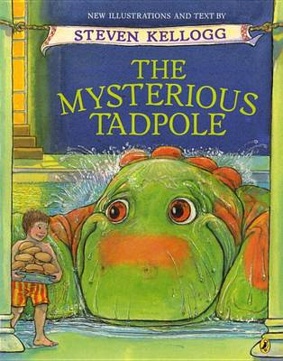 Mysterious Tadpole the by Steven Kellogg