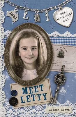 Our Australian Girl: Meet Letty (Book 1) by Alison Lloyd