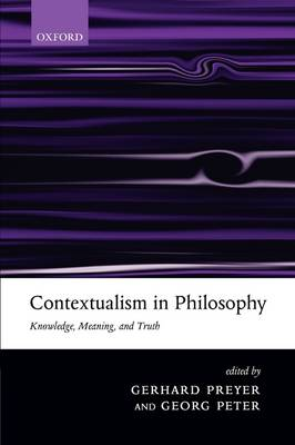Contextualism in Philosophy by Gerhard Preyer