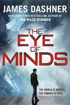Eye of Minds (the Mortality Doctrine, Book One) by James Dashner