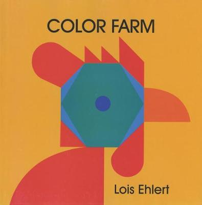 Colour Farm by Lois Ehlert
