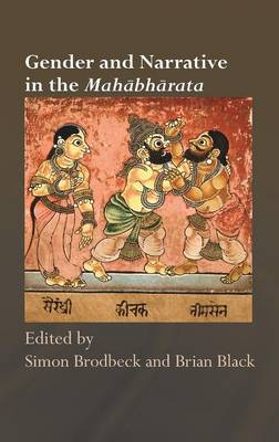 Gender and Narrative in the Mahabharata by Simon Brodbeck