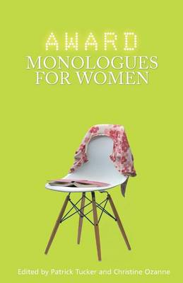Award Monologues for Women by Patrick Tucker
