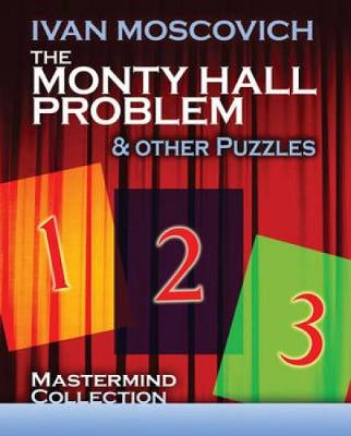 Monty Hall Problem and Other Puzzles by Ivan Moscovich