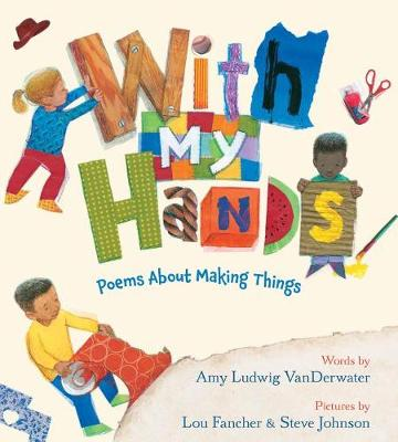With My Hands by Amy Ludwig Vanderwater