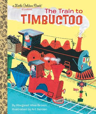 Train to Timbuctoo by Margaret Wise Brown