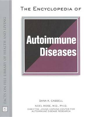 The Encyclopedia of Autoimmune Diseases by Dana Cassell