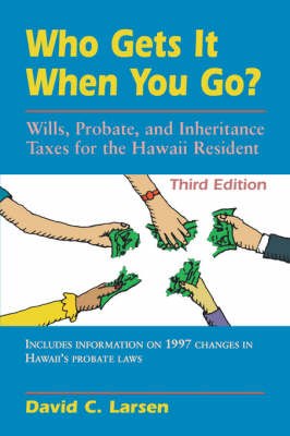 Who Gets it When You Go? by David C. Larsen