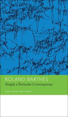 Simply a Particular Contemporary: Interviews, 1970-79 by Roland Barthes