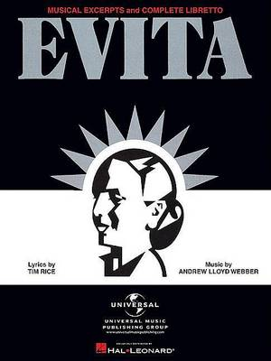Evita -- Musical Excerpts and Complete Libretto by Andrew Lloyd Webber