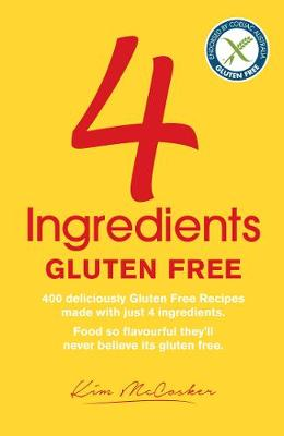 4 Ingredients Gluten Free by Kim McCosker