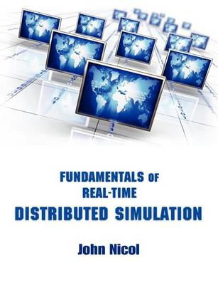 Fundamentals of Real-Time Distributed Simulation by John Nicol