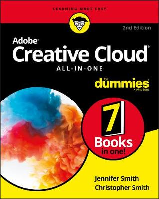 Adobe Creative Cloud All-in-One For Dummies by Jennifer Smith