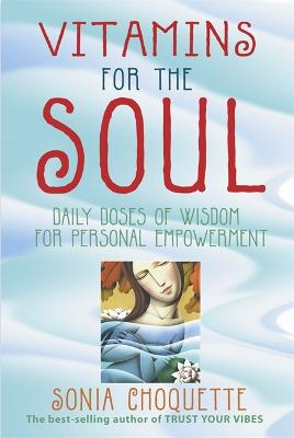 Vitamins For The Soul by Sonia Choquette
