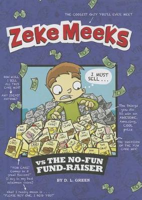 Zeke Meeks Vs the No-Fun Fund-Raiser by D.L. Green