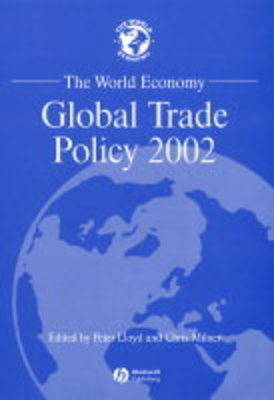 The World Economy: Global Trade Policy 2002 by Peter Lloyd
