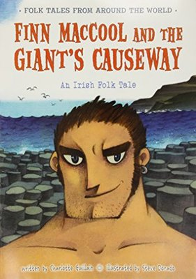 Finn MacCool and the Giant's Causeway: An Irish Folk Tale by Charlotte Guillain