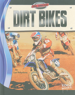 Dirt Bikes by Lori Polydoros