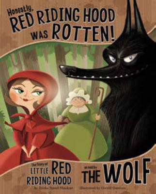 Honestly, Red Riding Hood Was Rotten!: The Story of Little Red Riding Hood as Told by the Wolf by Shaskan,,Trisha Speed