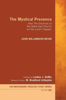 The Mystical Presence by John Williamson Nevin