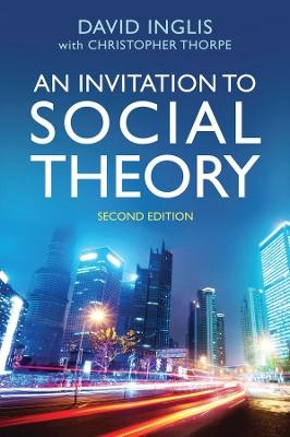 Invitation to Social Theory by David Inglis