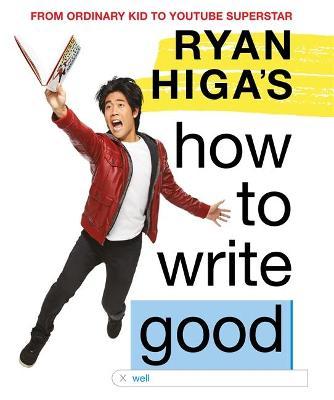 Ryan Higa's How to Write Good book