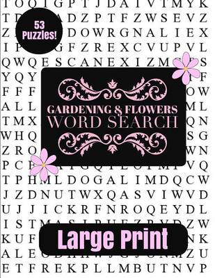 Gardening & Flowers Large Print Word Search by Puzzle Pyramid