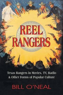 Reel Rangers by Bill O'Neal
